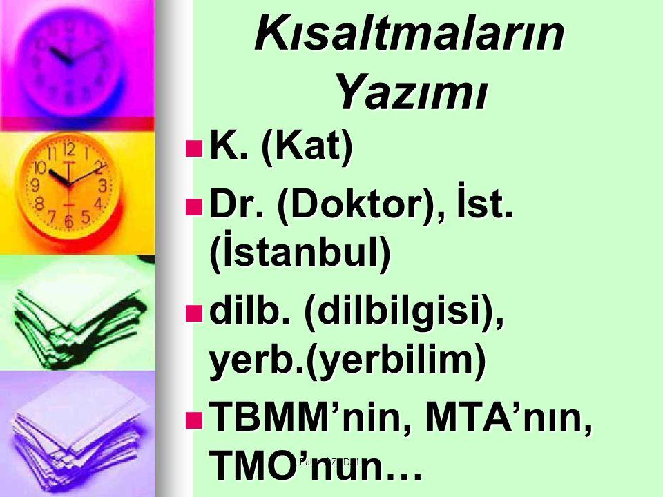Kısaltmaların Yazımı K. (Kat) Dr. (Doktor), İst. (İstanbul)
