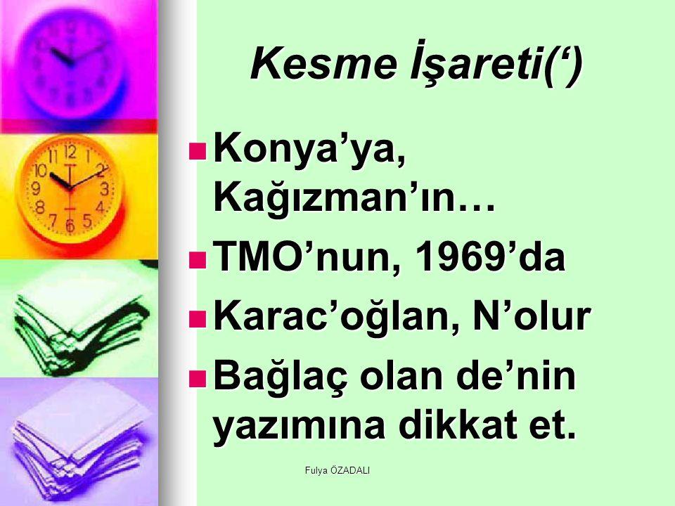 Kesme İşareti(') Konya'ya, Kağızman'ın… TMO'nun, 1969'da