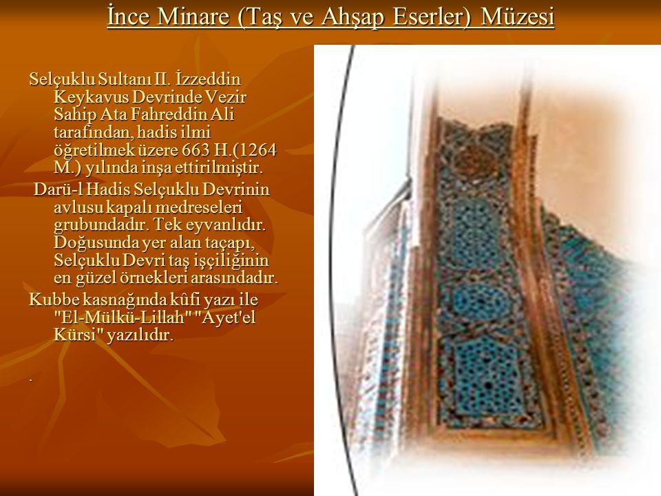İnce Minare (Taş ve Ahşap Eserler) Müzesi