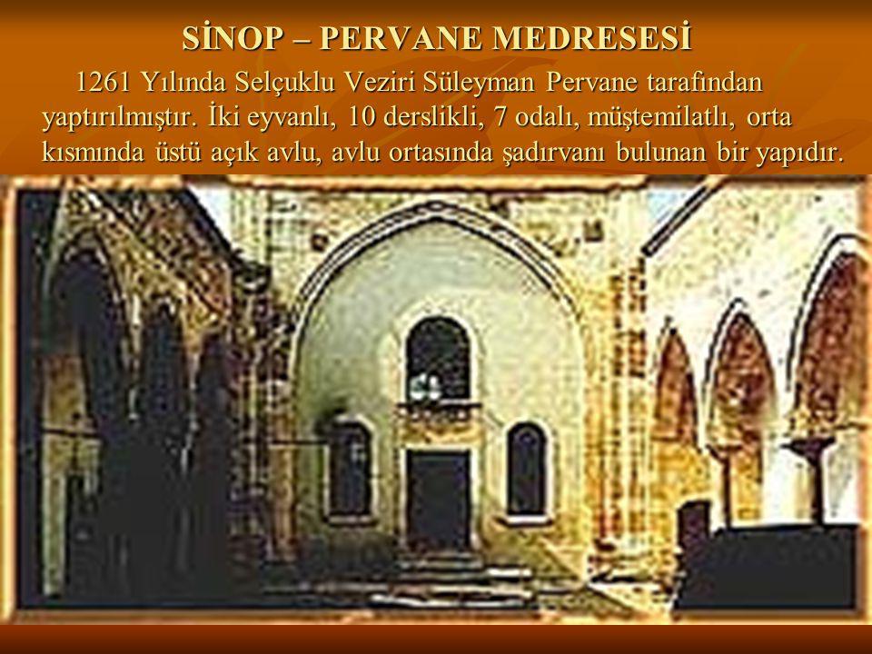 SİNOP – PERVANE MEDRESESİ