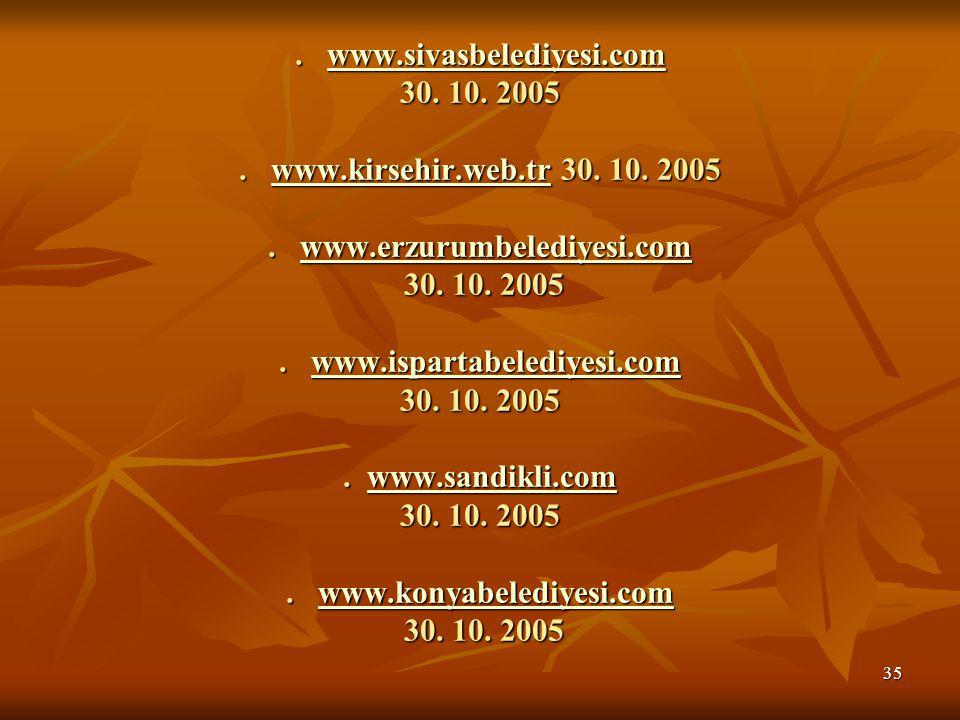 www. sivasbelediyesi. com 30. 10. 2005. www. kirsehir. web. tr 30. 10