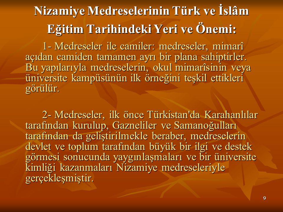 Nizamiye Medreselerinin Türk ve İslâm Eğitim Tarihindeki Yeri ve Önemi: