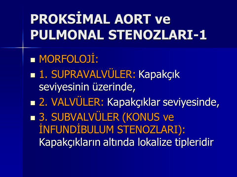 PROKSİMAL AORT ve PULMONAL STENOZLARI-1