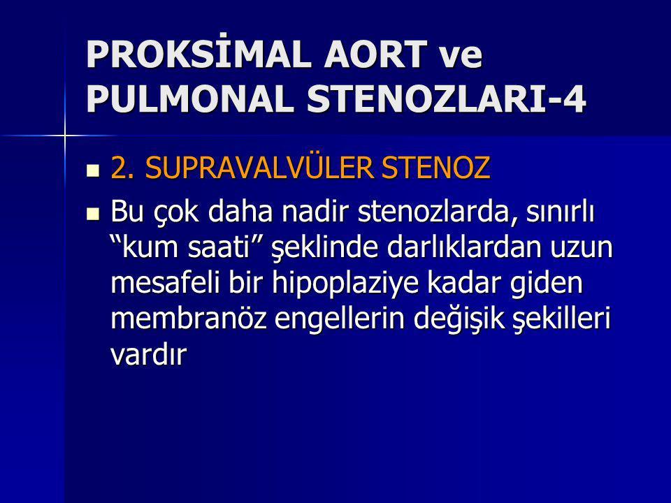 PROKSİMAL AORT ve PULMONAL STENOZLARI-4