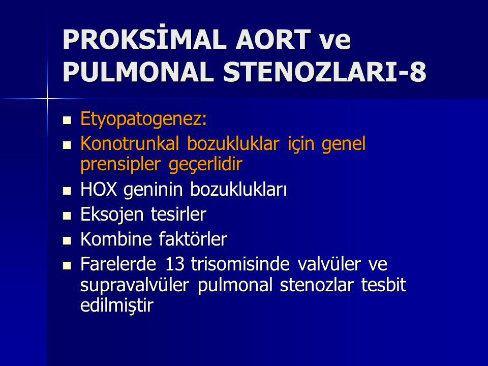 PROKSİMAL AORT ve PULMONAL STENOZLARI-8