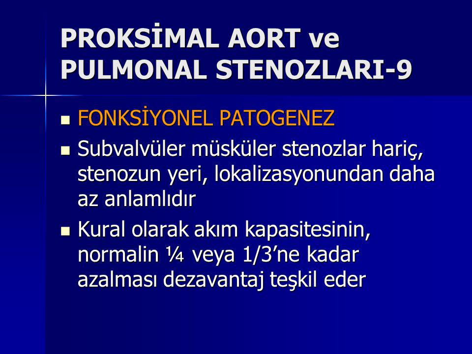 PROKSİMAL AORT ve PULMONAL STENOZLARI-9