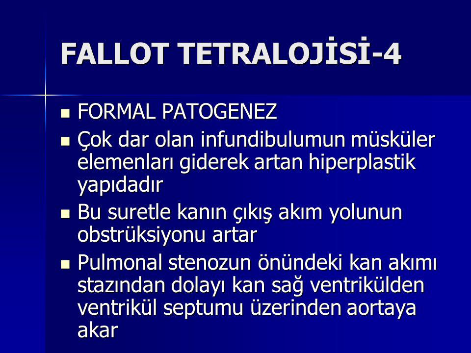FALLOT TETRALOJİSİ-4 FORMAL PATOGENEZ