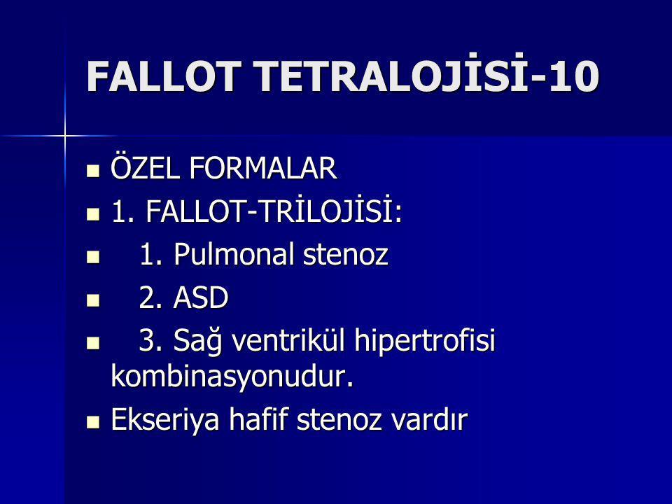 FALLOT TETRALOJİSİ-10 ÖZEL FORMALAR 1. FALLOT-TRİLOJİSİ: