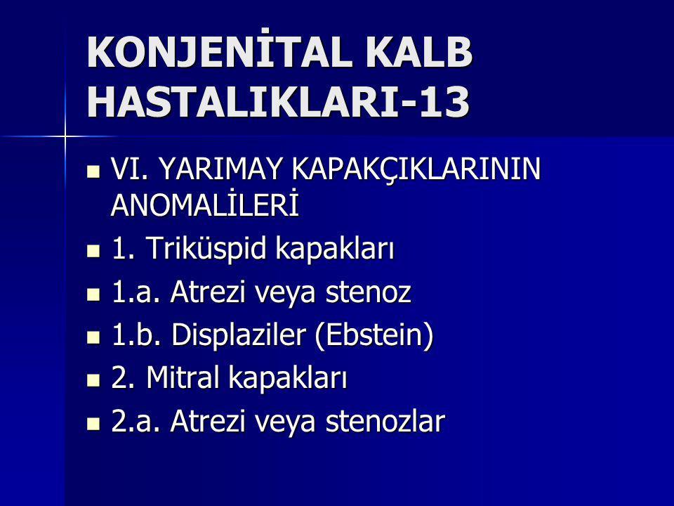 KONJENİTAL KALB HASTALIKLARI-13