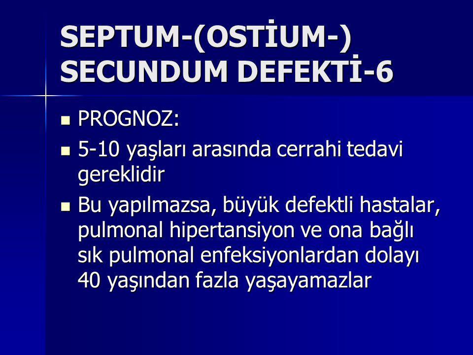 SEPTUM-(OSTİUM-) SECUNDUM DEFEKTİ-6