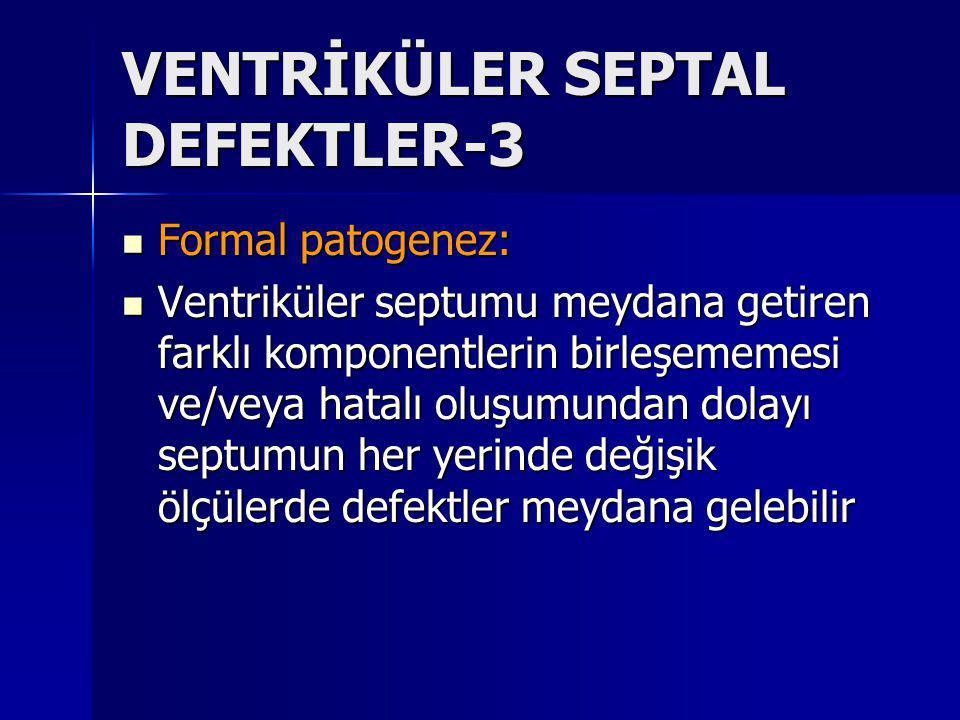 VENTRİKÜLER SEPTAL DEFEKTLER-3