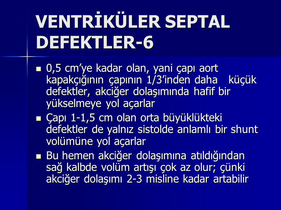 VENTRİKÜLER SEPTAL DEFEKTLER-6
