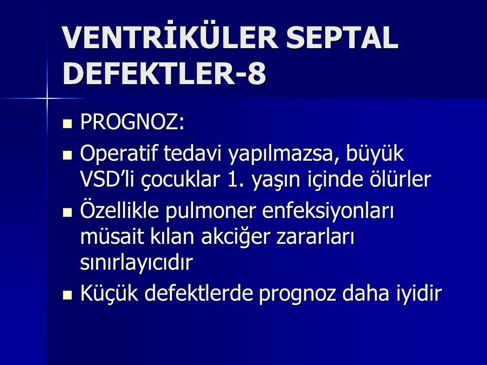VENTRİKÜLER SEPTAL DEFEKTLER-8