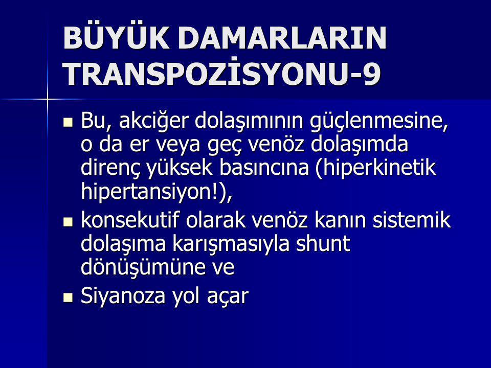 BÜYÜK DAMARLARIN TRANSPOZİSYONU-9