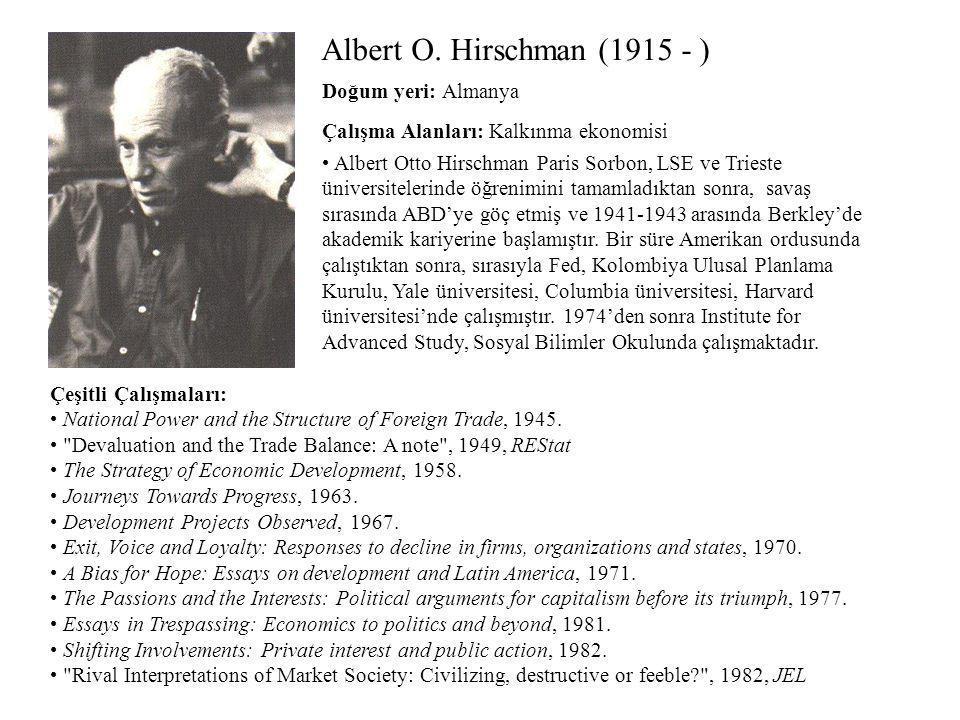Albert O. Hirschman (1915 - ) Doğum yeri: Almanya
