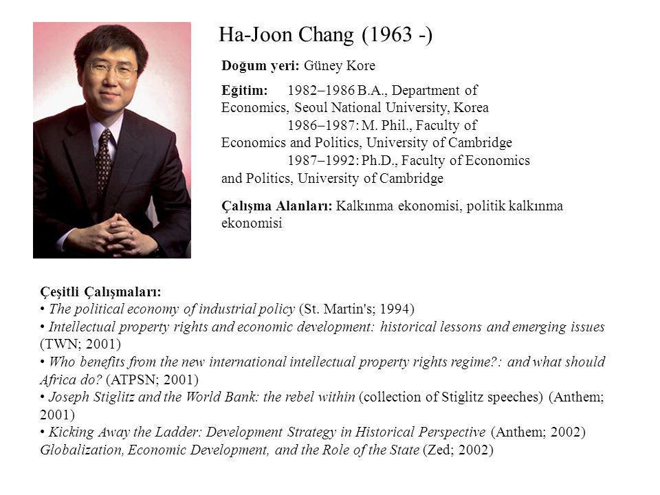 Ha-Joon Chang (1963 -) Doğum yeri: Güney Kore