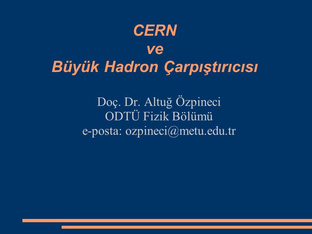 CERN ve Büyük Hadron Çarpıştırıcısı