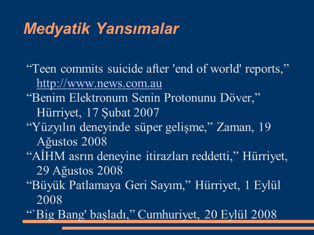 Medyatik Yansımalar Teen commits suicide after end of world reports, http://www.news.com.au.