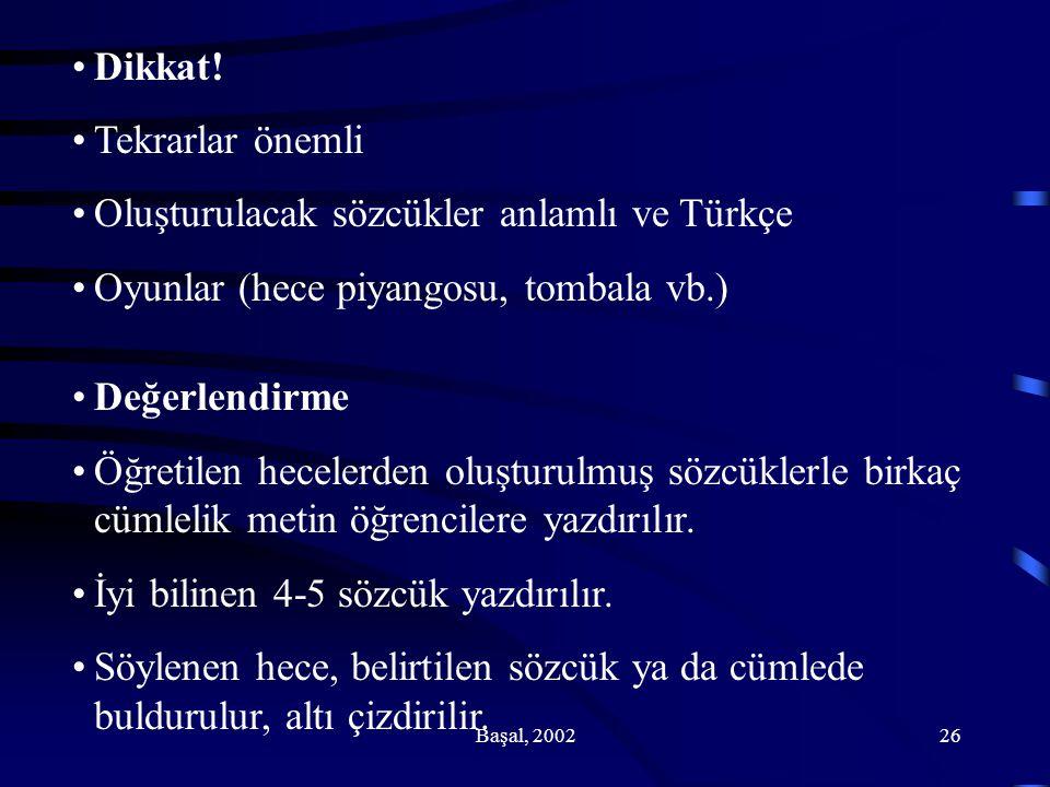 Oluşturulacak sözcükler anlamlı ve Türkçe