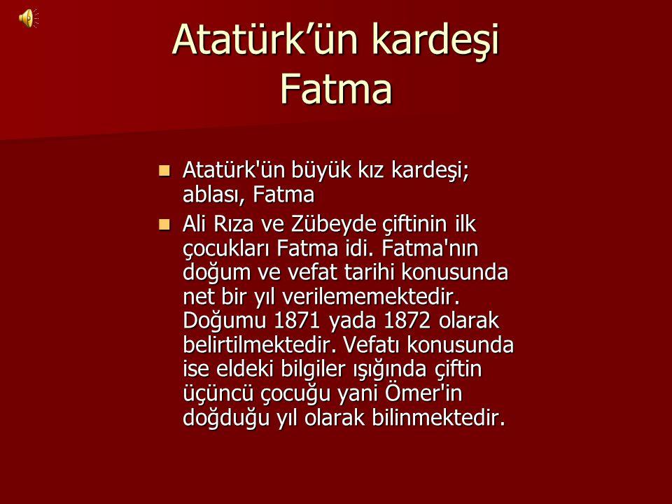 Atatürk'ün kardeşi Fatma