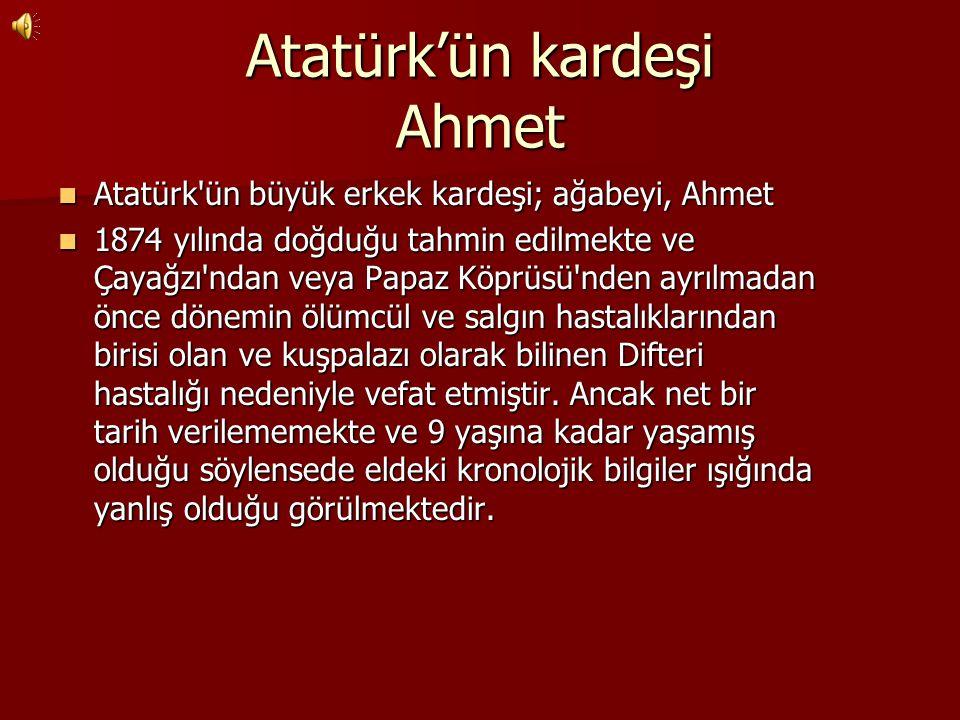Atatürk'ün kardeşi Ahmet