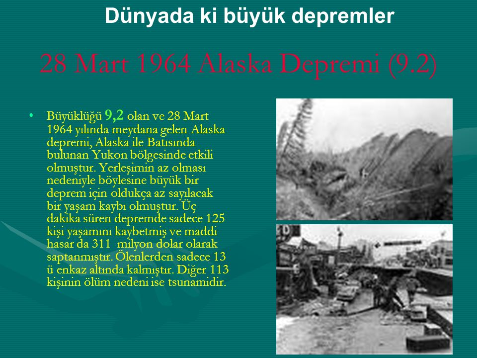 28 Mart 1964 Alaska Depremi (9.2) Dünyada ki büyük depremler