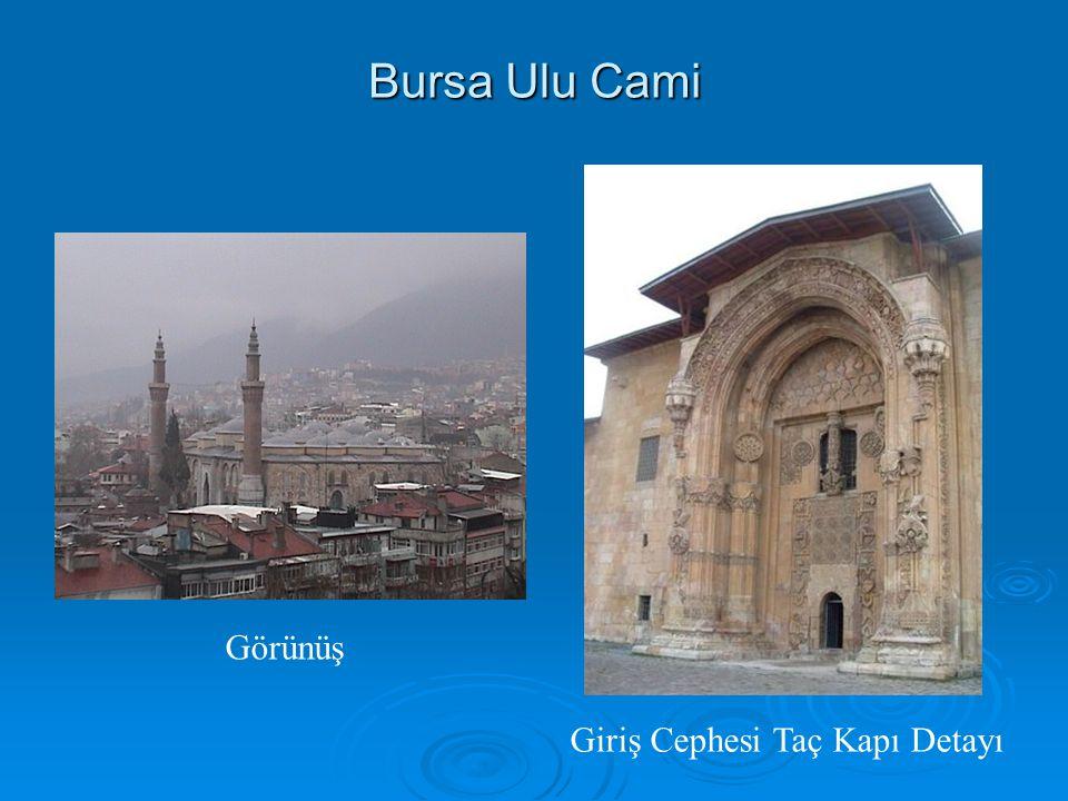 Bursa Ulu Cami Görünüş Giriş Cephesi Taç Kapı Detayı