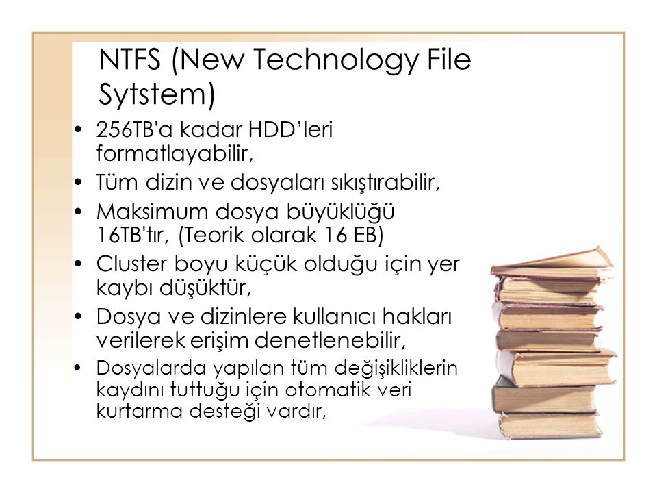 NTFS (New Technology File Sytstem)