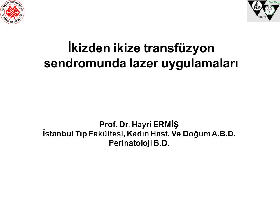 İkizden ikize transfüzyon sendromunda lazer uygulamaları