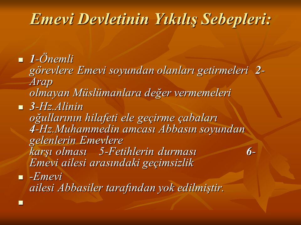 Emevi Devletinin Yıkılış Sebepleri: