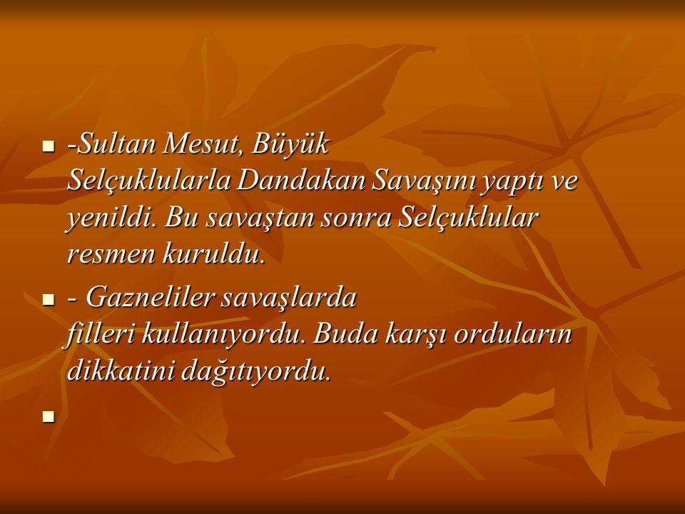 -Sultan Mesut, Büyük Selçuklularla Dandakan Savaşını yaptı ve yenildi