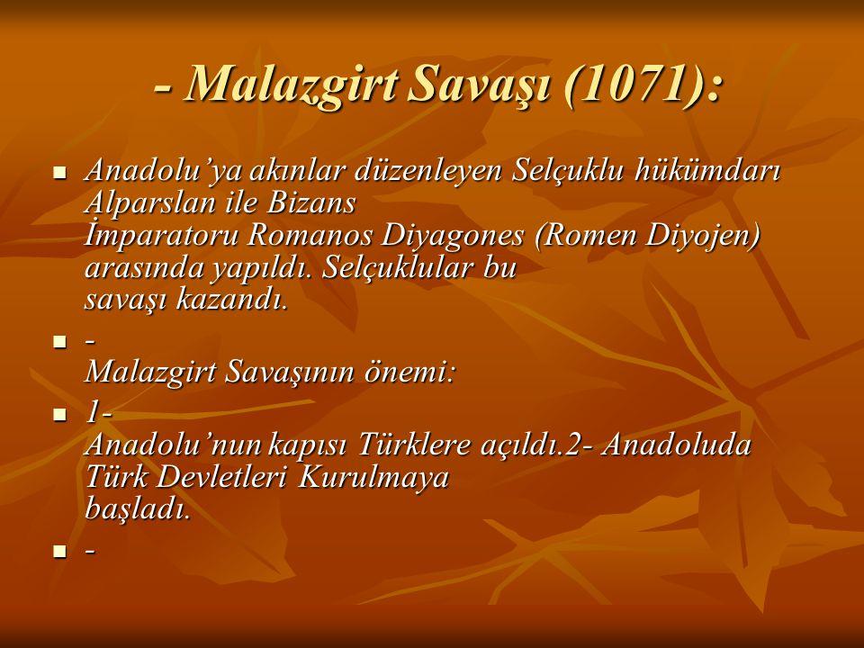 - Malazgirt Savaşı (1071):