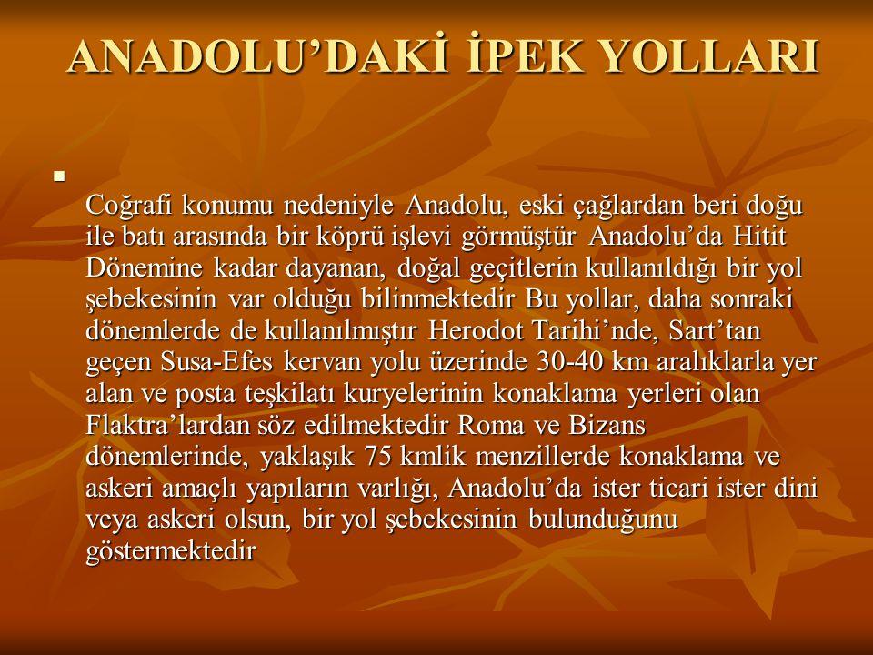 ANADOLU'DAKİ İPEK YOLLARI