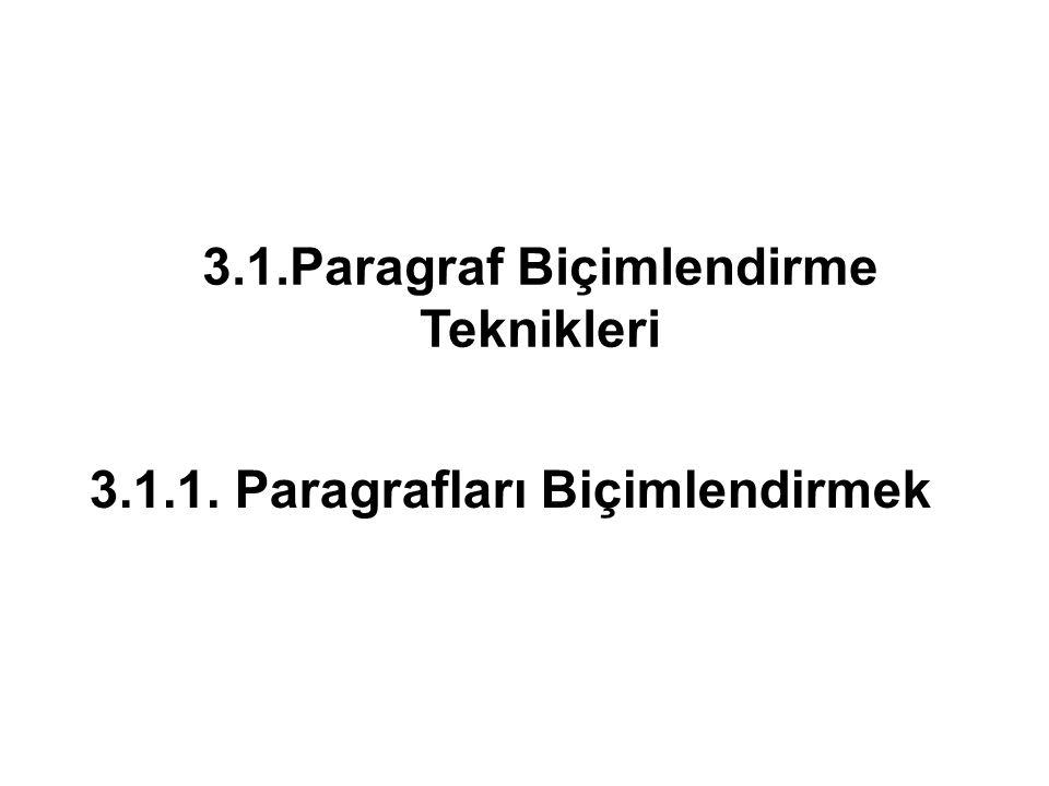 3.1.Paragraf Biçimlendirme Teknikleri
