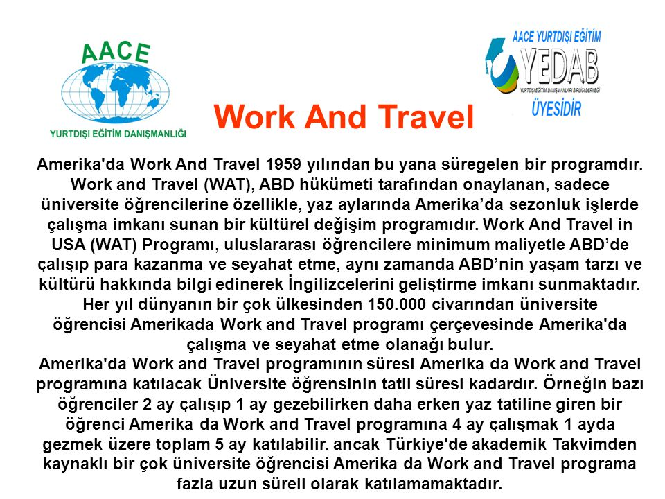 Work And Travel Amerika da Work And Travel 1959 yılından bu yana süregelen bir programdır.