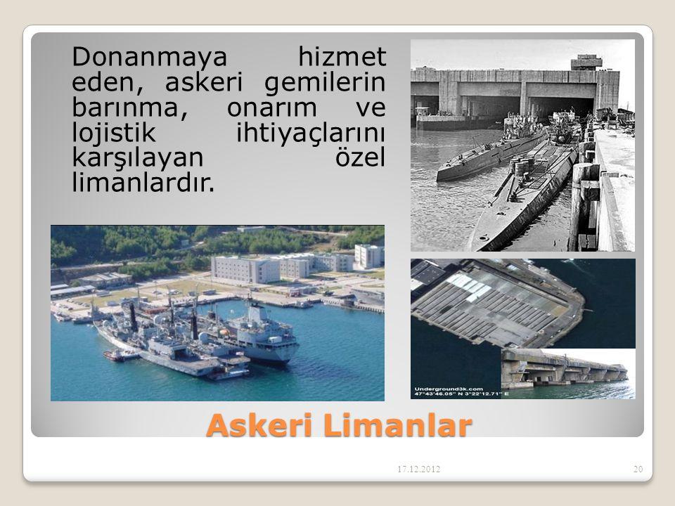 Donanmaya hizmet eden, askeri gemilerin barınma, onarım ve lojistik ihtiyaçlarını karşılayan özel limanlardır.