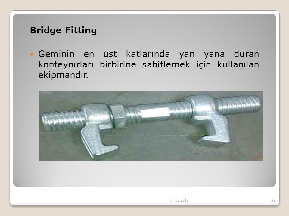 Bridge Fitting Geminin en üst katlarında yan yana duran konteynırları birbirine sabitlemek için kullanılan ekipmandır.
