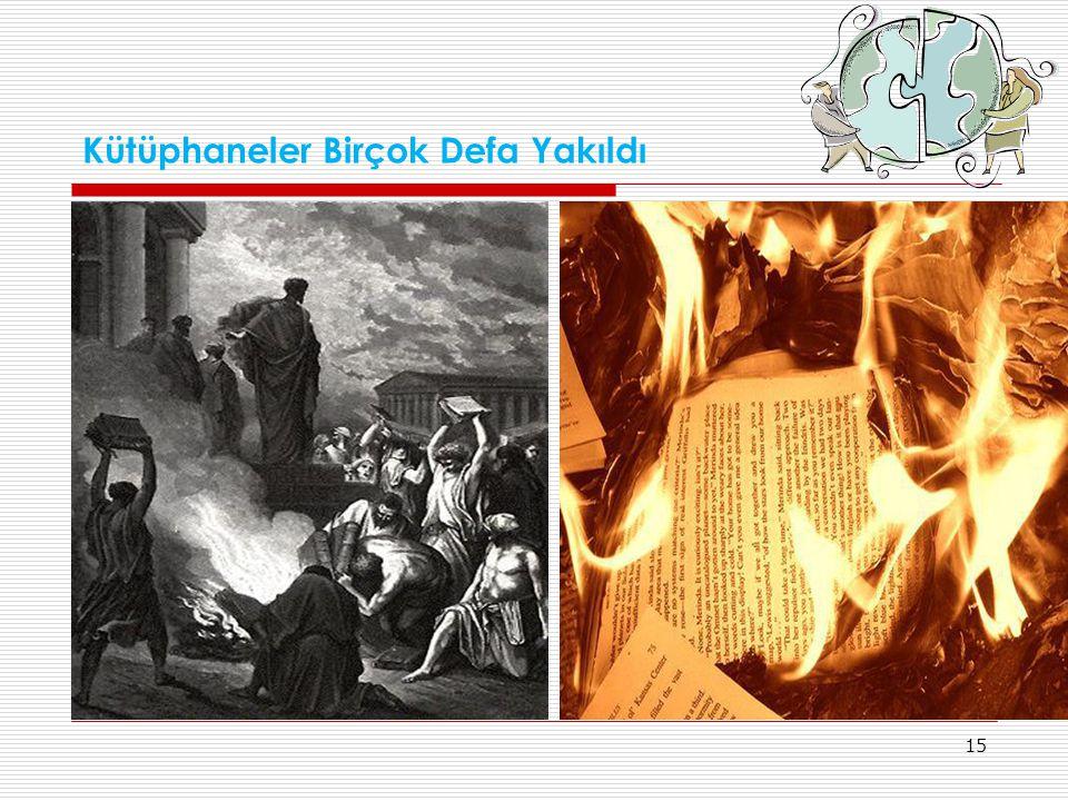 Kütüphaneler Birçok Defa Yakıldı