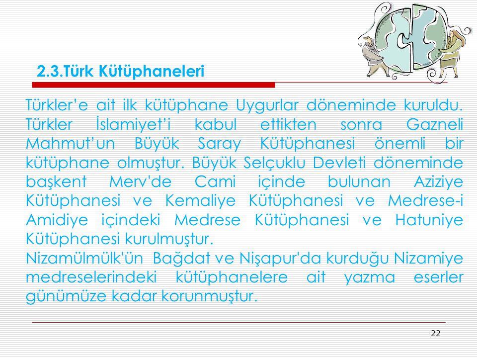 2.3.Türk Kütüphaneleri