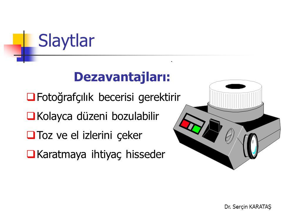 Slaytlar Dezavantajları: Fotoğrafçılık becerisi gerektirir