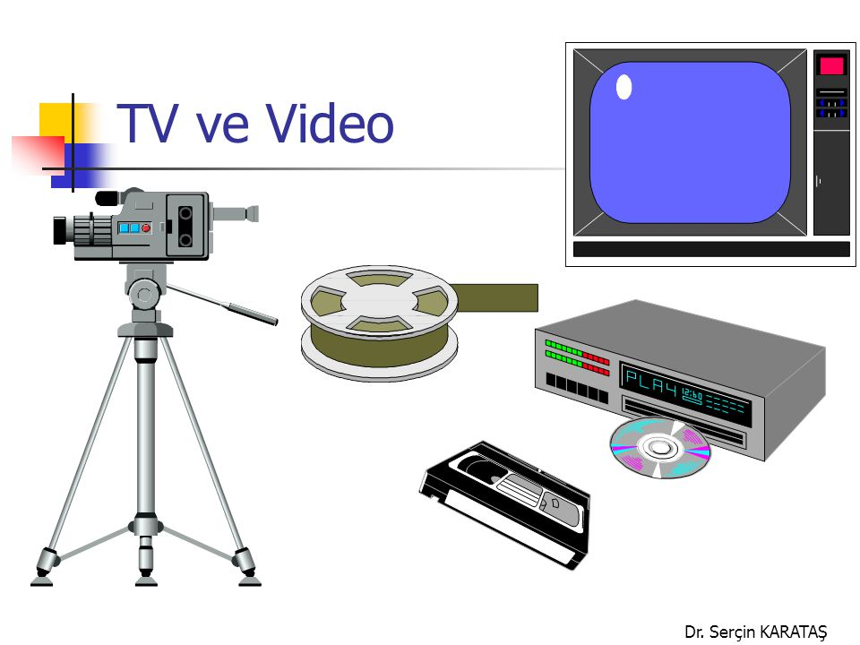 TV ve Video Dr. Serçin KARATAŞ