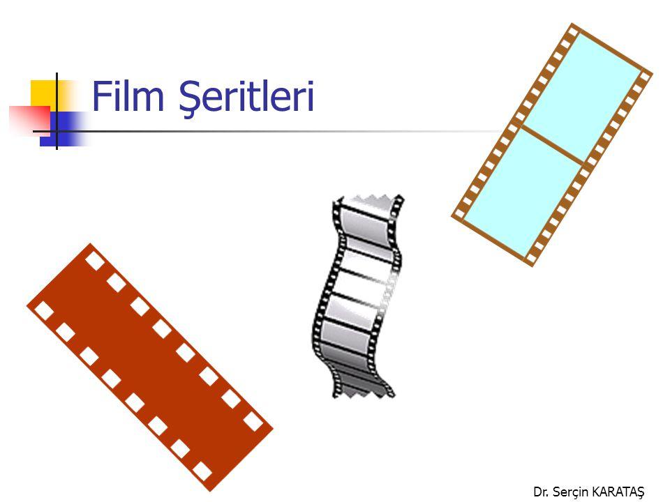 Film Şeritleri Dr. Serçin KARATAŞ