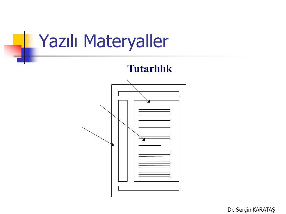 Yazılı Materyaller Tutarlılık Dr. Serçin KARATAŞ