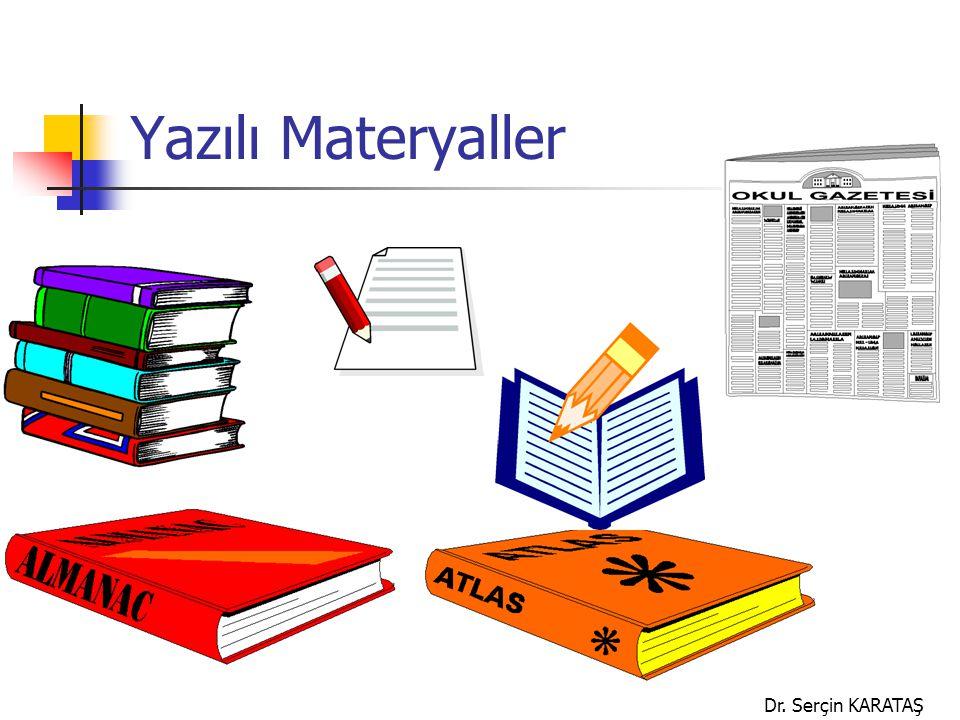 Yazılı Materyaller Dr. Serçin KARATAŞ