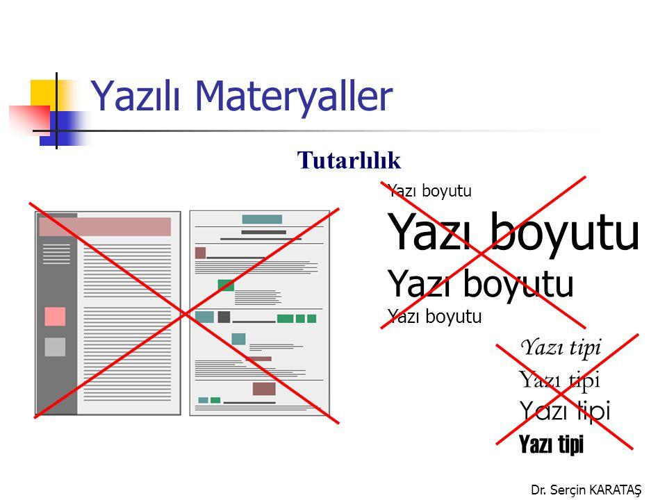 Yazılı Materyaller Tutarlılık Yazı boyutu Yazı tipi Dr. Serçin KARATAŞ