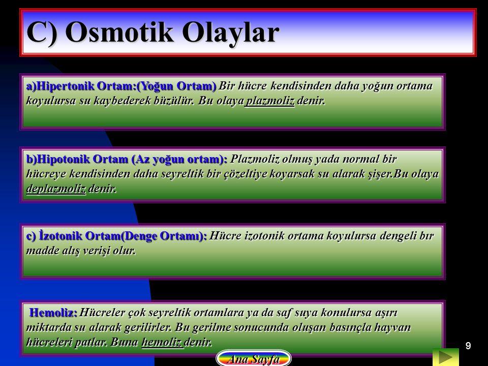 C) Osmotik Olaylar