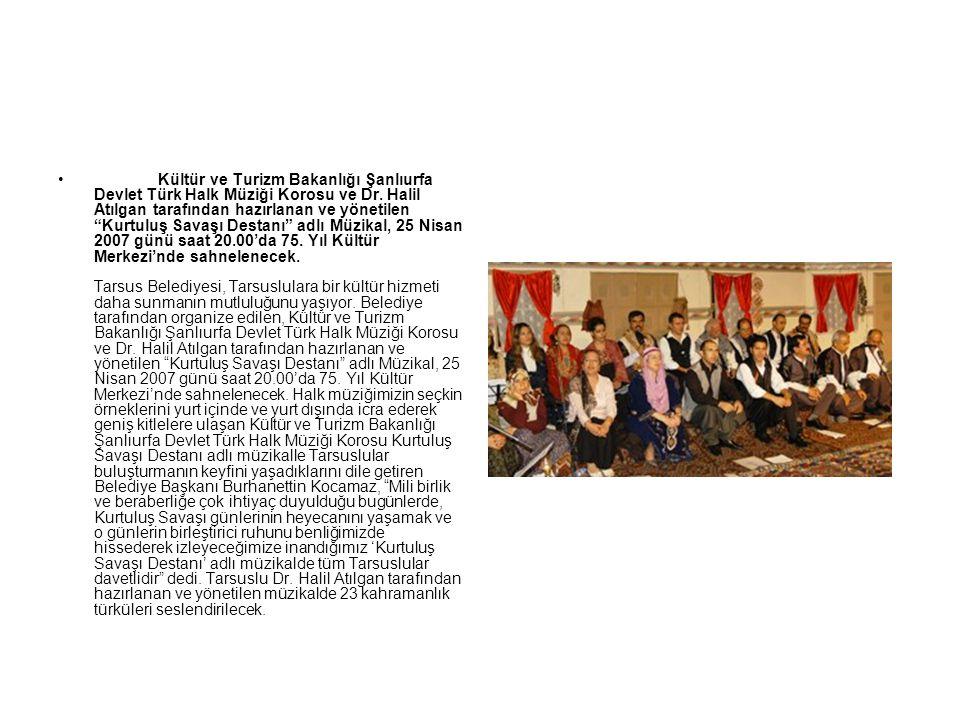 • Kültür ve Turizm Bakanlığı Şanlıurfa Devlet Türk Halk Müziği Korosu ve Dr.