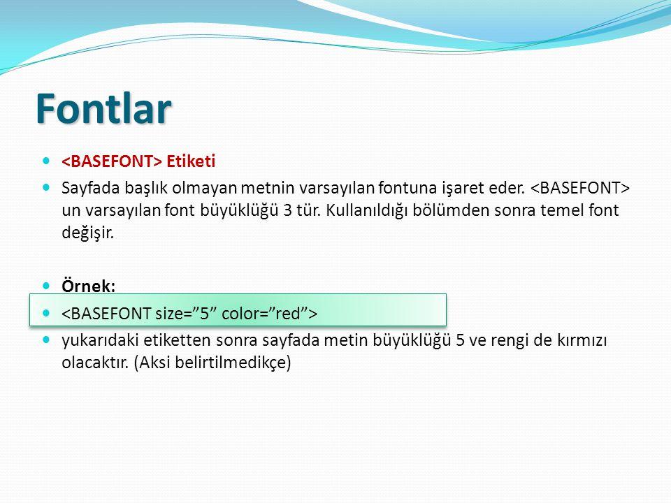 Fontlar <BASEFONT> Etiketi