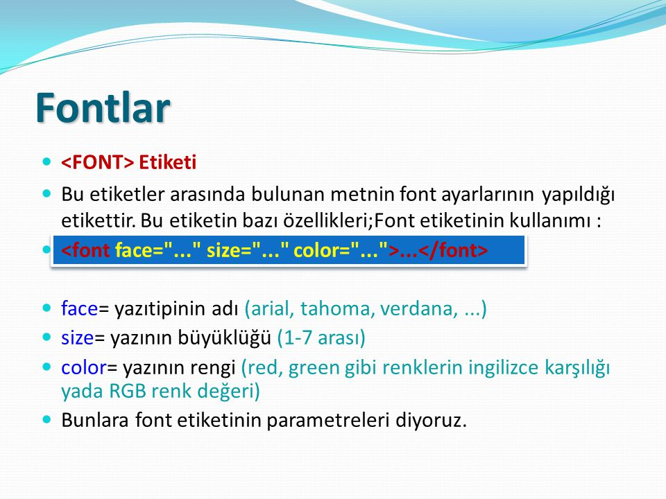 Fontlar <FONT> Etiketi