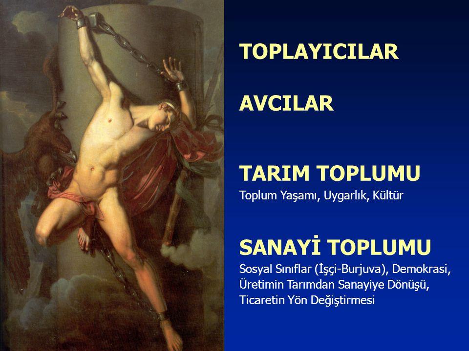 TOPLAYICILAR AVCILAR TARIM TOPLUMU SANAYİ TOPLUMU